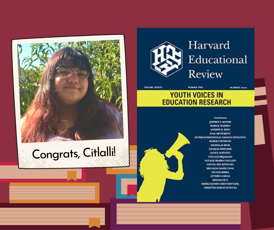 Presentation Senior, Citlalli Bejarano, Co-Authors Manuscript for the Harvard Educational Review