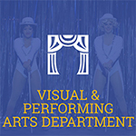 Visual & Performing Arts Department